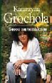 Grochola Katarzyna - Serce na temblaku