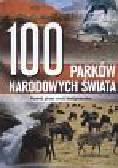 100 parków narodowych świata. Podróż przez sześć kontynentów
