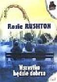 Rushton Rosie - Wszystko będzie dobrze