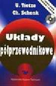 Tietze Ulrich, Schenk Christoph - Układy półprzewodnikowe