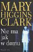 Higgins Clark Mary - Nie ma jak w domu