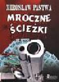 Pastwa Mirosław - Mroczne ścieżki