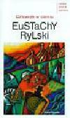 Rylski Eustachy - Człowiek w cieniu