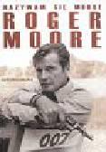 Moore Roger - Nazywam się Moore Roger Moore. Autobiografia