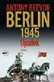 Beevor Antony - Berlin 1945 Upadek