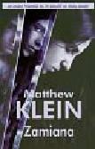 Klein Matthew - Zamiana