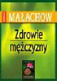 Małachow Giennadij P. - Zdrowie mężczyzny