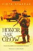 Starzak Piotr - Honor jak ołów. Polski najemnik w okupowanym Iraku
