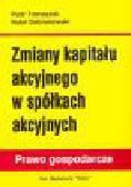Tomaszek P., Dobranowski R. - Zmiany kapitału akcyjnego w spółkach akcyjnych
