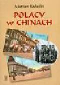 Kałuski Marian - Polacy w Chinach