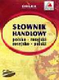 Kapusta Piotr - Słownik handlowy polsko-rosyjski-rosyjsko-polski