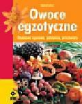 Gabriele Lehari - Owoce egzotyczne. Domowa uprawa, przepisy, przetwory