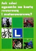 Jak zdać egzamin na kartę rowerową i motorowerową?
