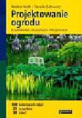 Kolb Walter, Schwarz Tassilo - Projektowanie ogrodu. Planowanie, realizacja i pielęgnacja