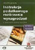 Wyrzykowska Anna - Instrukcja podatkowego rozliczania wynagrodzeń z wzorami dokumentów