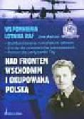 Auton Jim - Wspomnienia lotnika RAF Nad frontem wschodnim i okupowaną Polską