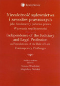 Niezależność sądownictwa i zawodów prawniczych jako fundamenty państwa prawa
