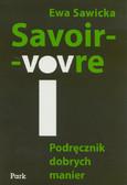 Sawicka Ewa - Savoir-vivre Podręcznik dobrych manier