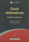 Kotowski Wojciech, Kurzępa Bolesław - Dozór elektroniczny Komentarz praktyczny