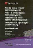 Piątek Wojciech - Kodeks postępowania administracyjnego Prawo o ustroju sądów administracyjnych Postępowanie przed sądami administracyjnymi Postępowanie egzekucyjne w administracji ze schematami