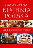 Aszkiewicz Ewa, Betlej-Furman Grażyna, Labuda Grzegorz, Matusiak Ryszard, Michalska Wanda - Tradycyjna kuchnia polska