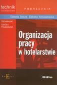 Mitura Elżbieta, Koniuszewska Elżbieta - Organizacja pracy w hotelarstwie Podręcznik. Technikum Szkoła policealna