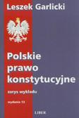 Garlicki Leszek - Polskie prawo konstytucyjne. Zarys wykładu