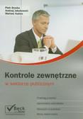 Gryska Piotr, Jakubowski Andrzej, Kuźma Mariusz - Kontrole zewnętrzne w sektorze publicznym