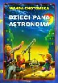 Chotomska Wanda - Dzieci Pana Astronoma