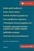 Kodeks Spółek Handlowych Krajowy Rejestr Sądowy Swoboda działalności gospodarczej Prawo upadłościowe i naprawcze Udostępnienie informacji gospodarczych Europejskie zgrupowanie interesów gospodarczych i spółka europejska Spółdzielnia europejska