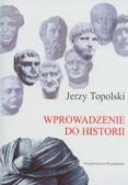 Topolski Jerzy - Wprowadzenie do historii