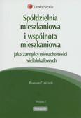 Dziczek Roman - Spółdzielnia mieszkaniowa i wspólnota mieszkaniowa jako zarządcy nieruchomości wielolokalowych