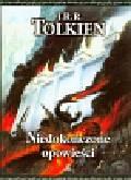 Tolkien John Ronald Reuel - Niedokończone opowieści