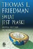 Friedman Thomas L. - Świat jest płaski. Krótka historia XXI wieku