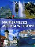 Benthues Anne, Maab Winfied, Neubert Hanns-Joachim i inni - Najpiękniejsze miejsca w Europie