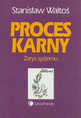 Waltoś Stanisław - Proces karny Zarys systemu