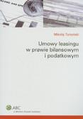 Turzyński Mikołaj - Umowy leasingu w prawie bilansowym i podatkowym