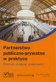 Partnerstwo publiczno-prywatne w praktyce