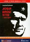 Kaniewski Jarosław - Josip Broz Tito kim był