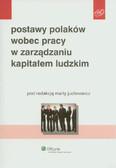 Postawy Polaków wobec pracy w zarządzaniu kapitałem ludzkim
