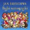 Brzechwa Jan - Bajki samograjki