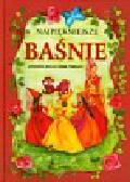 Andersen Hans Christian, Grimm Jakub, Grimm Wilhelm - Najpiękniejsze baśnie