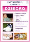 Dziecko. Encyklopedia zdrowia