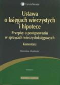 Rudnicki Stanisław - Ustawa o księgach wieczystych i hipotece