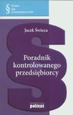 Świeca Jacek - Poradnik kontrolowanego przedsiębiorcy