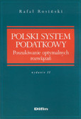 Rosiński Rafał - Polski system podatkowy. Poszukiwanie optymalnych rozwiązań.