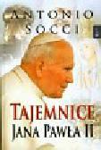 Socci Antonio - Tajemnice Jana Pawła II