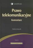 Krasuski Andrzej - Prawo telekomunikacyjne Komentarz