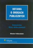 Podhorodecki Wiesław - Ustawa o drogach publicznych. Orzecznictwo. Wzory aktów prawnych.