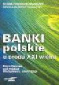 Jaworski W.L. (red.) - Banki polskie u progu XX wieku